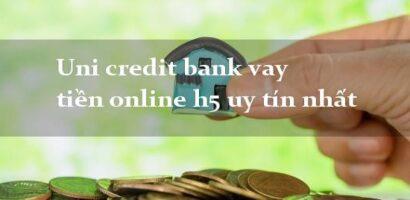 H5 Uni Credit vay tiền có an toàn không?